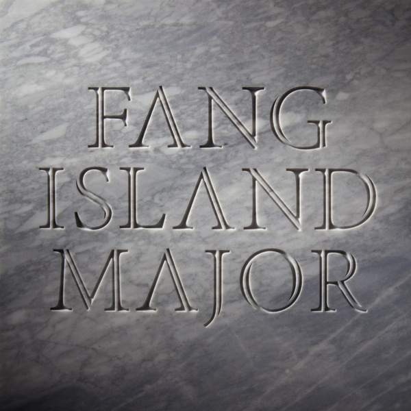 fang island major Fang Island Wants To Nibble Your Ears   A Review of Major