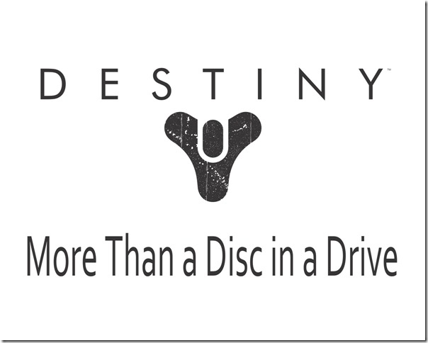 destiny more than a disc in a  drive copy thumb Should we be excited for Bungies Destiny?